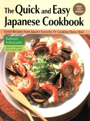 Quick And Easy Japanese Cookbook, The: Great Recipes From Japan's Favorite Tv Cooking Show Host (Paperback)