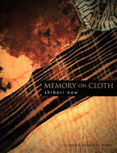 Memory On Cloth: Shibori Now (Hardback)