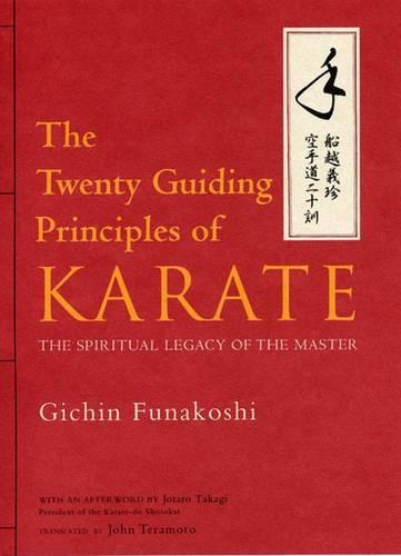 Twenty Guiding Principles Of Karate, The: The Spiritual Legacy Of The Master (Hardback)
