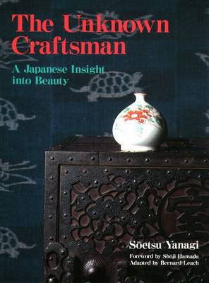 Unknown Craftsman, The: A Japanese Insight Into Beauty (Paperback)