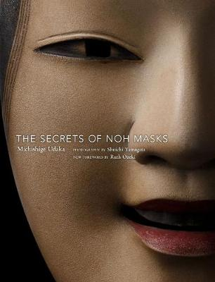 The Secrets Of Noh Masks (Paperback)