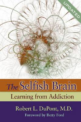 The Selfish Brain: Learning From Addiction (Paperback)