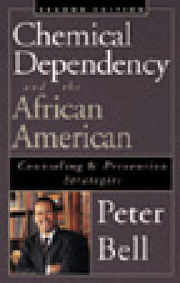 Chemical Dependency and the African American - Sec: Counseling and Prevention Strategies (Paperback)