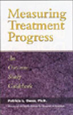 Measuring Treatment Progress: An Outcome Study Guide (Paperback)