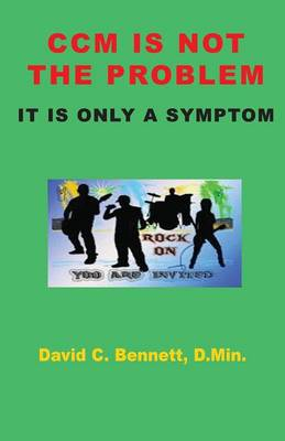 CCM Is Not the Problem, It Is Only a Symptom (Paperback)