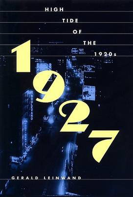 1927: High Tide of the 1920s (Hardback)
