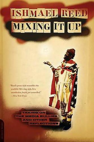 Mixing It Up: Taking On the Media Bullies and Other Reflections (Paperback)