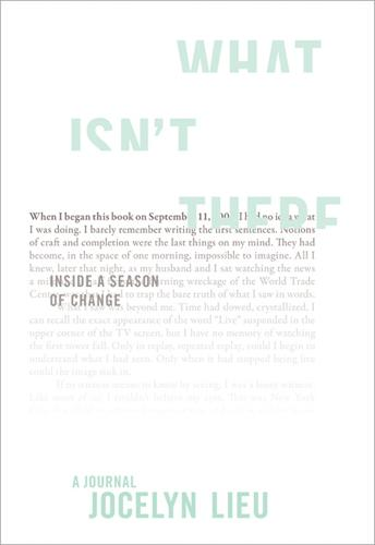 What Isn't There: Inside a Season of Change (Paperback)