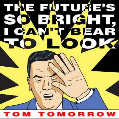 The Future's So Bright I Can't Bear to Look (Paperback)