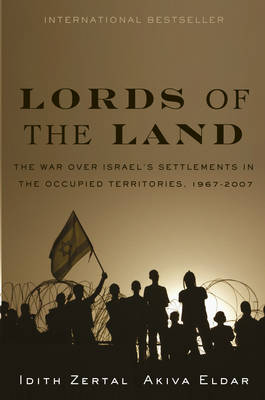 Lords of the Land: The War Over Israel's Settlements in the Occupied Territories (Paperback)