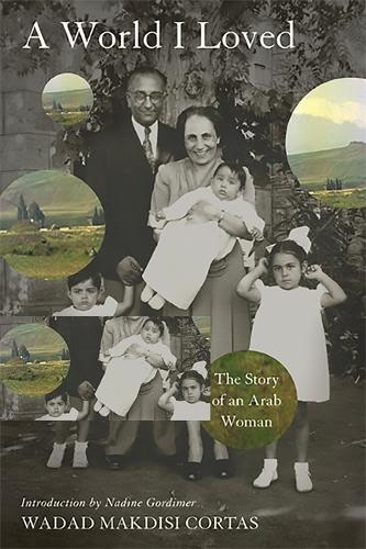 A World I Loved: The Story of an Arab Woman (Paperback)