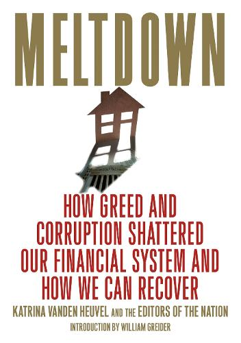Meltdown: How Greed and Corruption Shattered Our Financial System and How We Can Recover (Paperback)