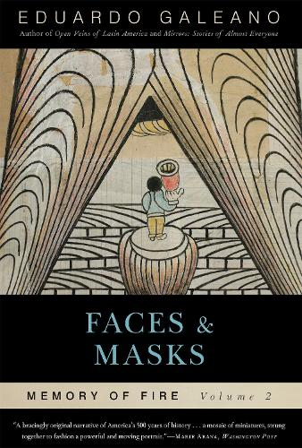 Faces and Masks: Memory of Fire, Volume 2 (Paperback)