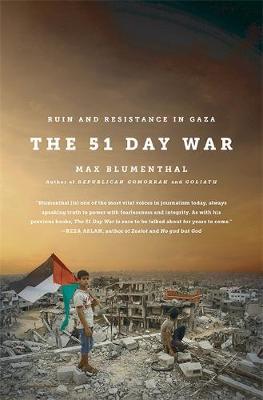 The 51 Day War: Ruin and Resistance in Gaza (Hardback)