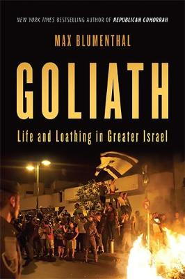 Goliath: Life and Loathing in Greater Israel (Hardback)