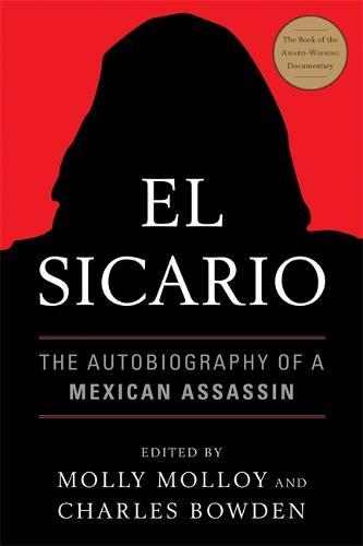 El Sicario: The Autobiography of a Mexican Assassin (Paperback)
