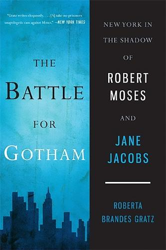 The Battle for Gotham: New York in the Shadow of Robert Moses and Jane Jacobs (Paperback)