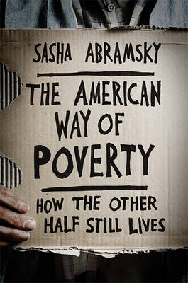 The American Way of Poverty: How the Other Half Still Lives (Hardback)