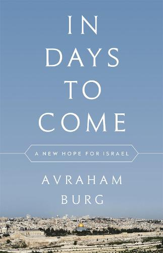 In Days to Come: A New Hope for Israel (Hardback)
