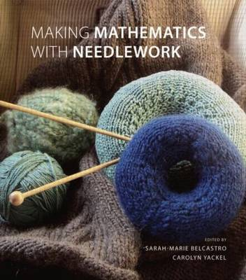 Making Mathematics with Needlework: Ten Papers and Ten Projects (Hardback)