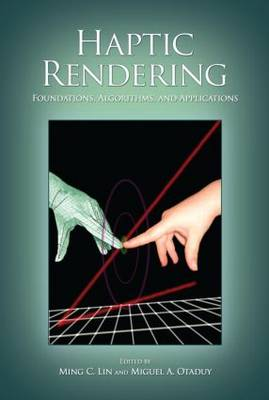 Haptic Rendering: Foundations, Algorithms, and Applications (Hardback)