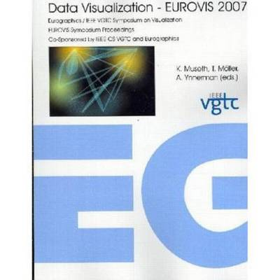 Data Visualization 2007: Eurographics/IEEE VGTC Symposium on Visualization, Norrkeoping, Sweden, May 23rd-25th, 2007 (Paperback)