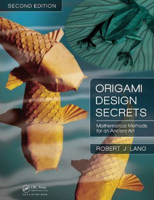 Origami Design Secrets: Mathematical Methods for an Ancient Art, Second Edition (Paperback)