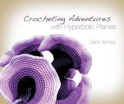 Crocheting Adventures with Hyperbolic Planes (Hardback)
