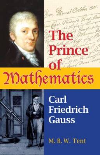 The Prince of Mathematics: Carl Friedrich Gauss (Paperback)