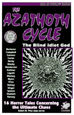 The Azathoth Cycle: Tales of the Blind Idiot God - Call of Cthulhu Novel (Paperback)
