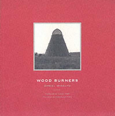 Wood Burners (Paperback)