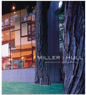 Miller/Hull: Architects of the Pacific Northwest (Paperback)