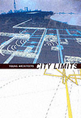 Young Architects: City Limits: City Limits - Young Architects 3 (Paperback)
