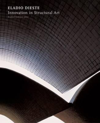 Eladio Dieste: Innovation in Structural Art (Hardback)