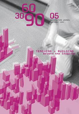 Building in Academia: Teaching and Building Beyond the Imagined - 306090 v. 5 (Paperback)