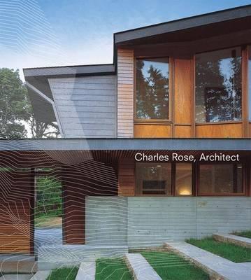 Charles Rose, Architect (Paperback)