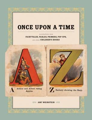 Once Upon a Time: Illustrations from Fairytales, Fables, Primers, Pop-ups, and Other Children's Books (Paperback)