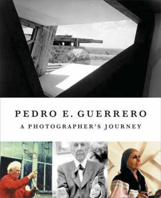 Pedro E. Guerrero: A Photographer's Journey (Hardback)
