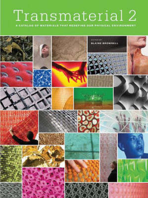 Transmaterial 2: A Catalog of Materials That Redefine Our Physical Environment (Paperback)