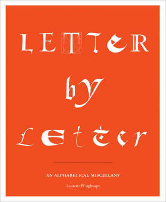 Letter by Letter: An Alphabetical Miscellany (Paperback)
