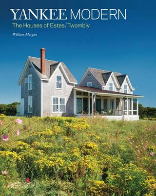 Yankee Modern: The Houses of Estes/Twombly (Paperback)