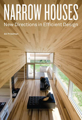 Narrow Houses: New Directions in Efficient Design (Hardback)