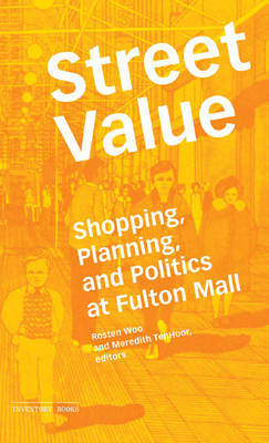 Street Value: Shopping, Planning, and Politics at Fulton Mall - Inventory Books (Paperback)