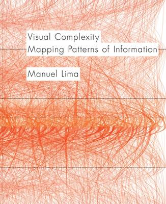 Visual Complexity: Mapping Patterns of Information (Paperback)