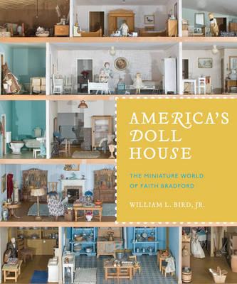 America's Doll House: The Miniature World of Faith Bradford (Paperback)