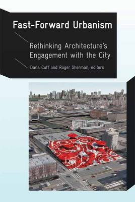 Fastforward Urbanism: Rethinking Architecture's Engagement with the City (Paperback)