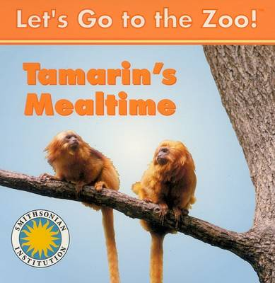 Tamarin's Mealtime - Let's Go to the Zoo! (Board book)