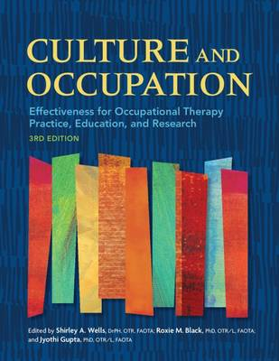 Culture and Occupation: Effectiveness for Occupational Therapy Practice, Education, and Research (Paperback)