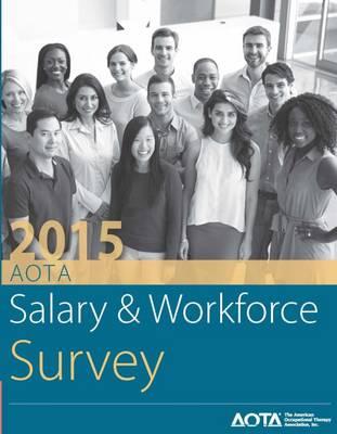 2015 AOTA Salary and Workforce Survey (Paperback)