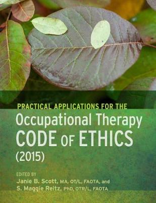 Practical Applications of the Occupational Therapy Code of Ethics (Paperback)